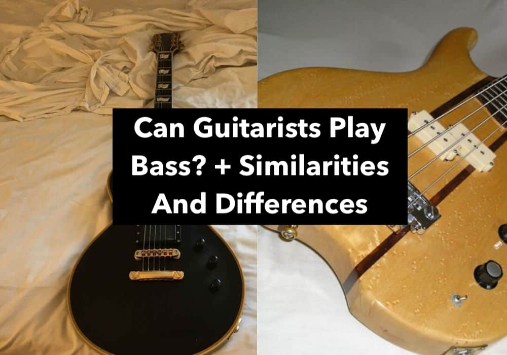 Can Guitarists Play Bass? + Simliarities And Differences