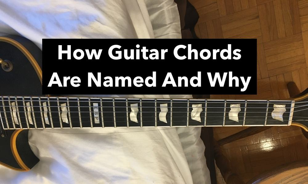 How Guitar Chords Are Named