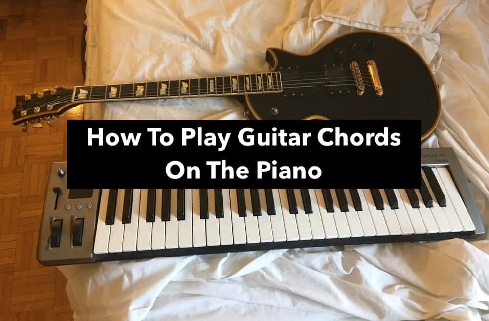 How To Play Guitar Chords On The Piano (Edited)