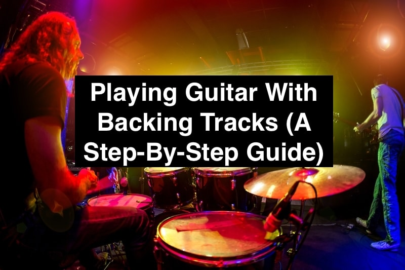 Play Guitar With Backing Tracks (Edited)