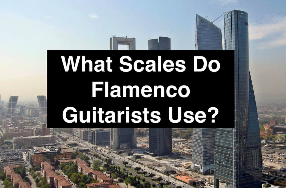What Scales Do Flamenco Guitarists Use