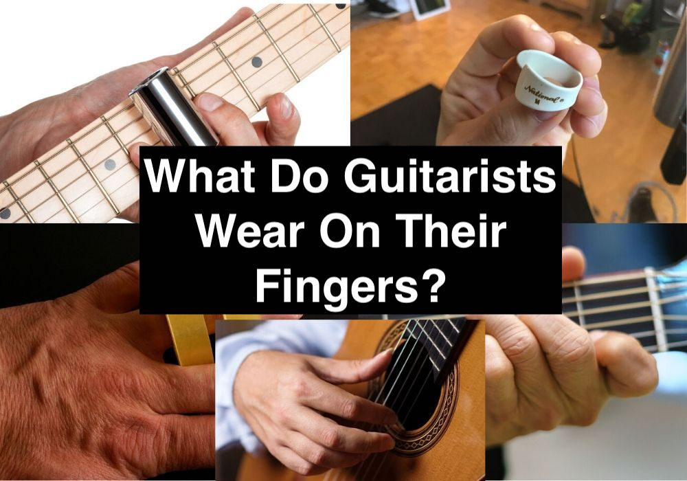 What Do Guitarists Wear On Their Fingers? (Edited)