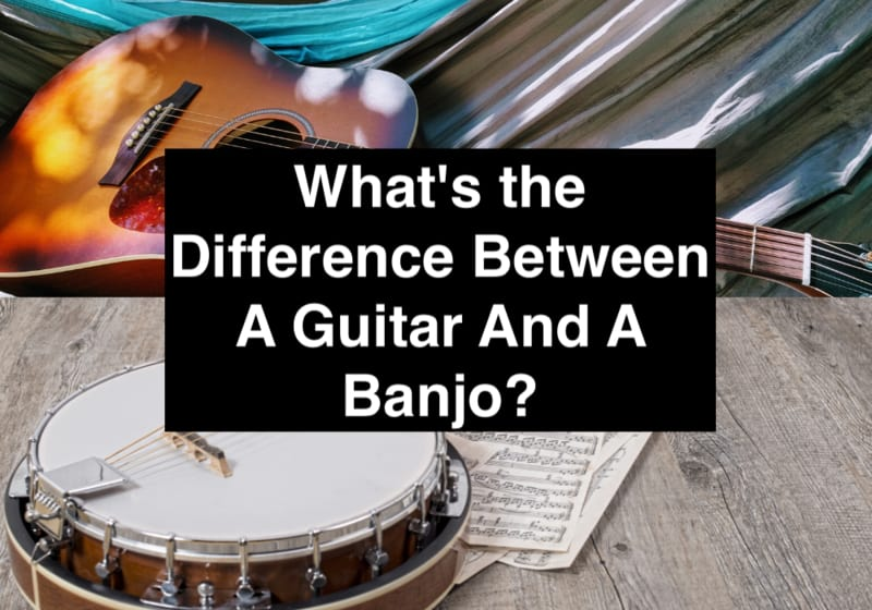 What's the Difference Between A Guitar And A Banjo?